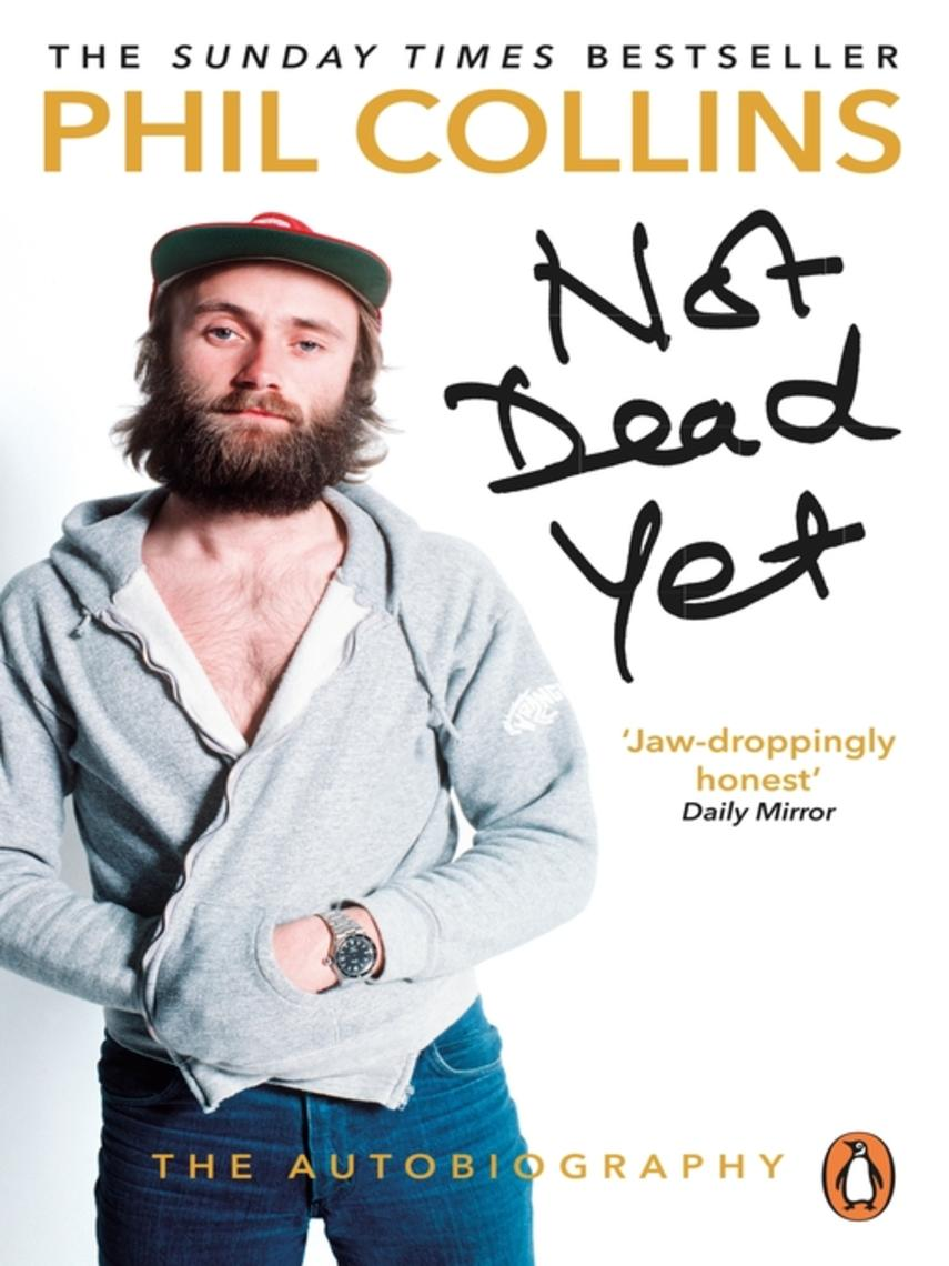 Phil Collins: Not dead yet : The Autobiography