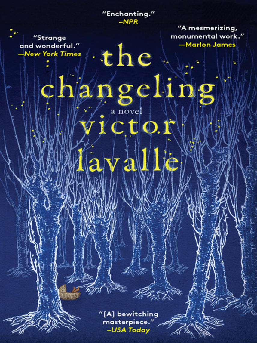 Victor LaValle: The changeling : A Novel