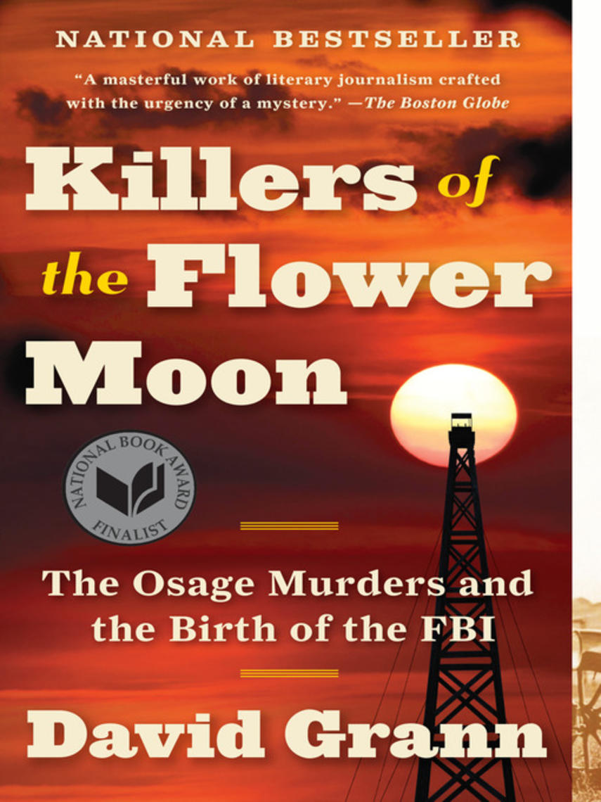 David Grann: Killers of the flower moon : The Osage Murders and the Birth of the FBI
