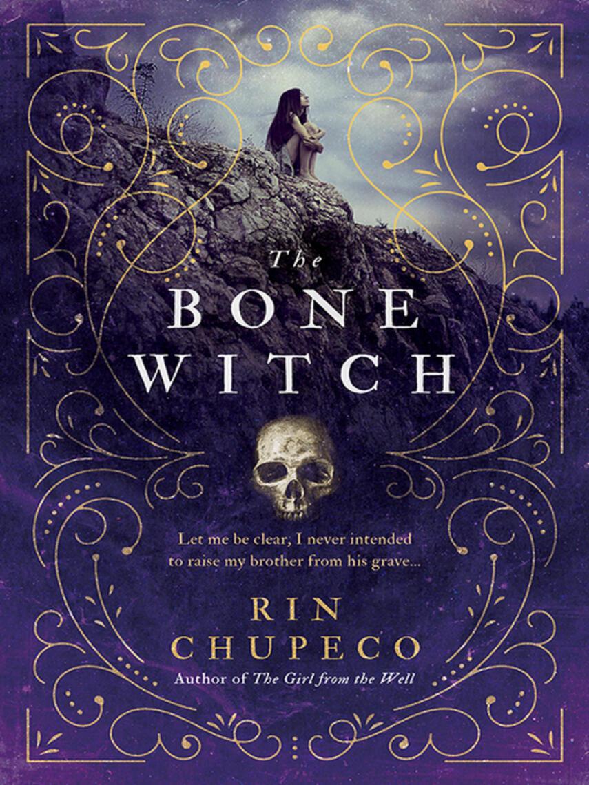Rin Chupeco: The bone witch : Bone Witch Series, Book 1