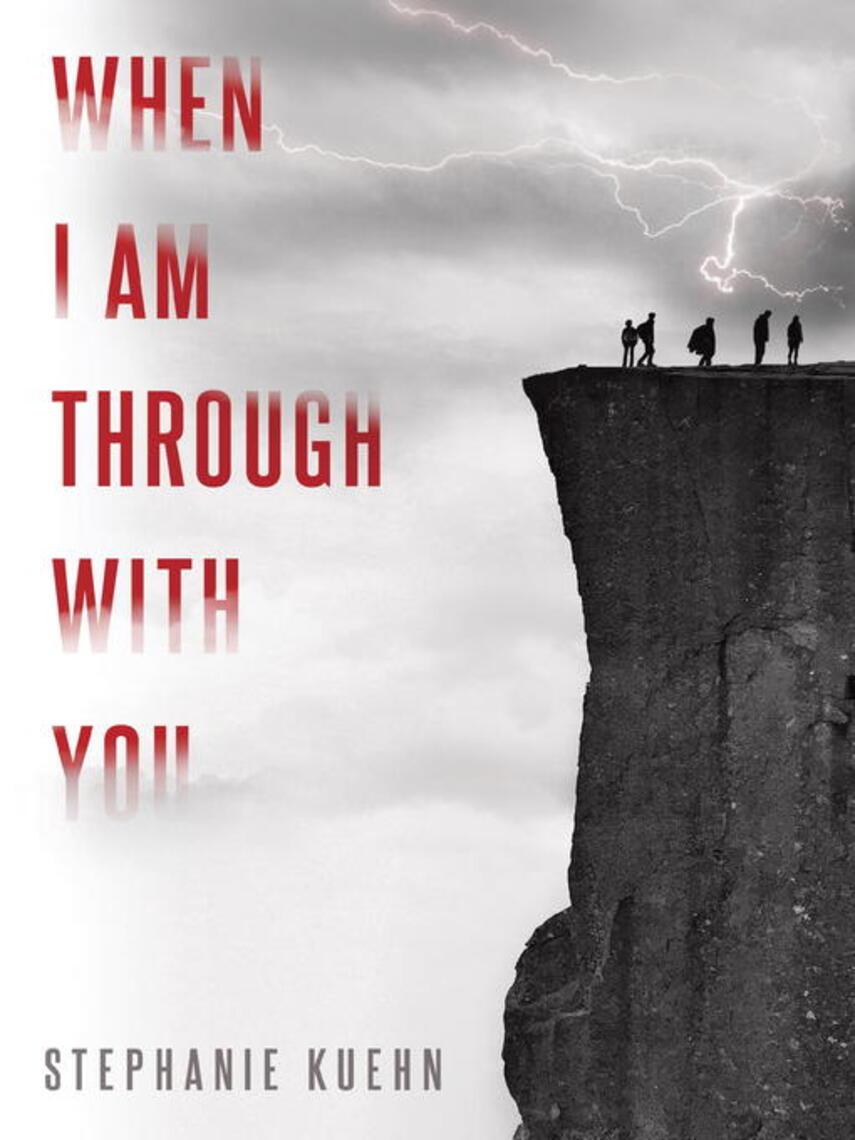 Stephanie Kuehn: When i am through with you