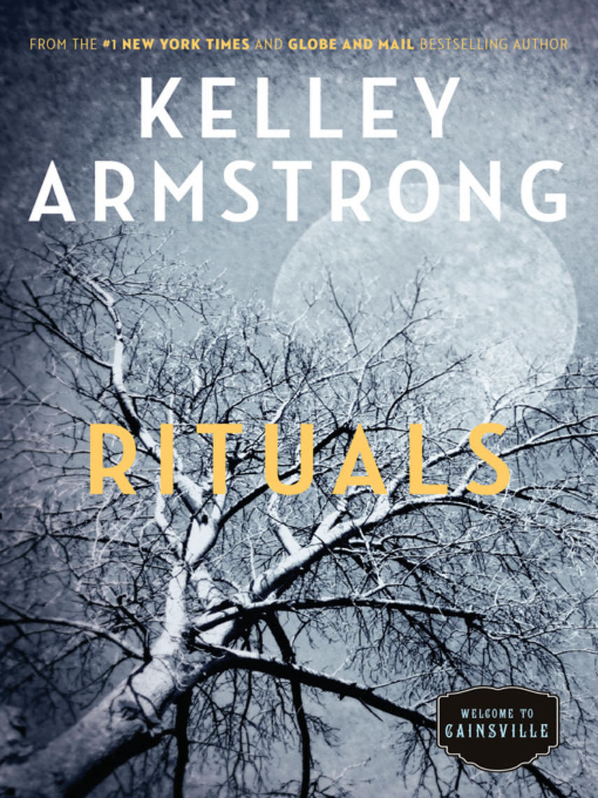 Kelley Armstrong: Rituals : Cainsville Series, Book 5