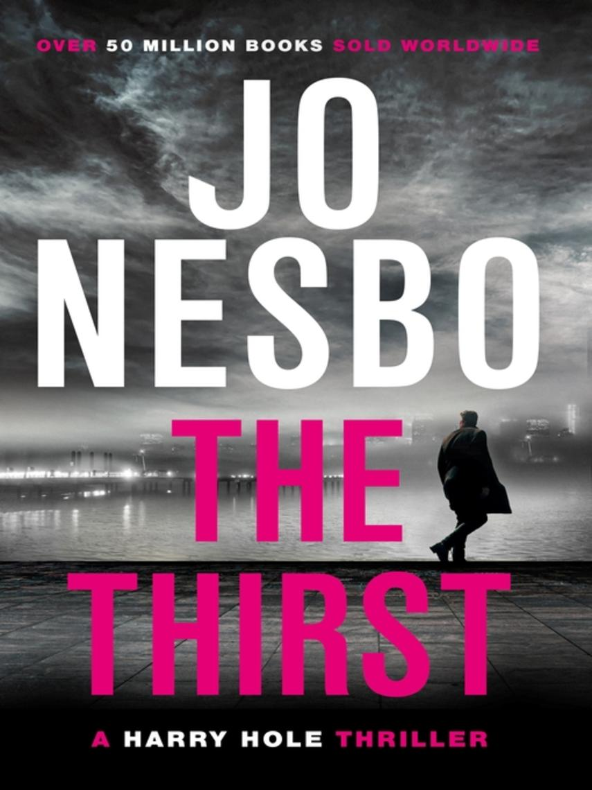 Jo Nesbo: The thirst : Harry Hole Series, Book 11