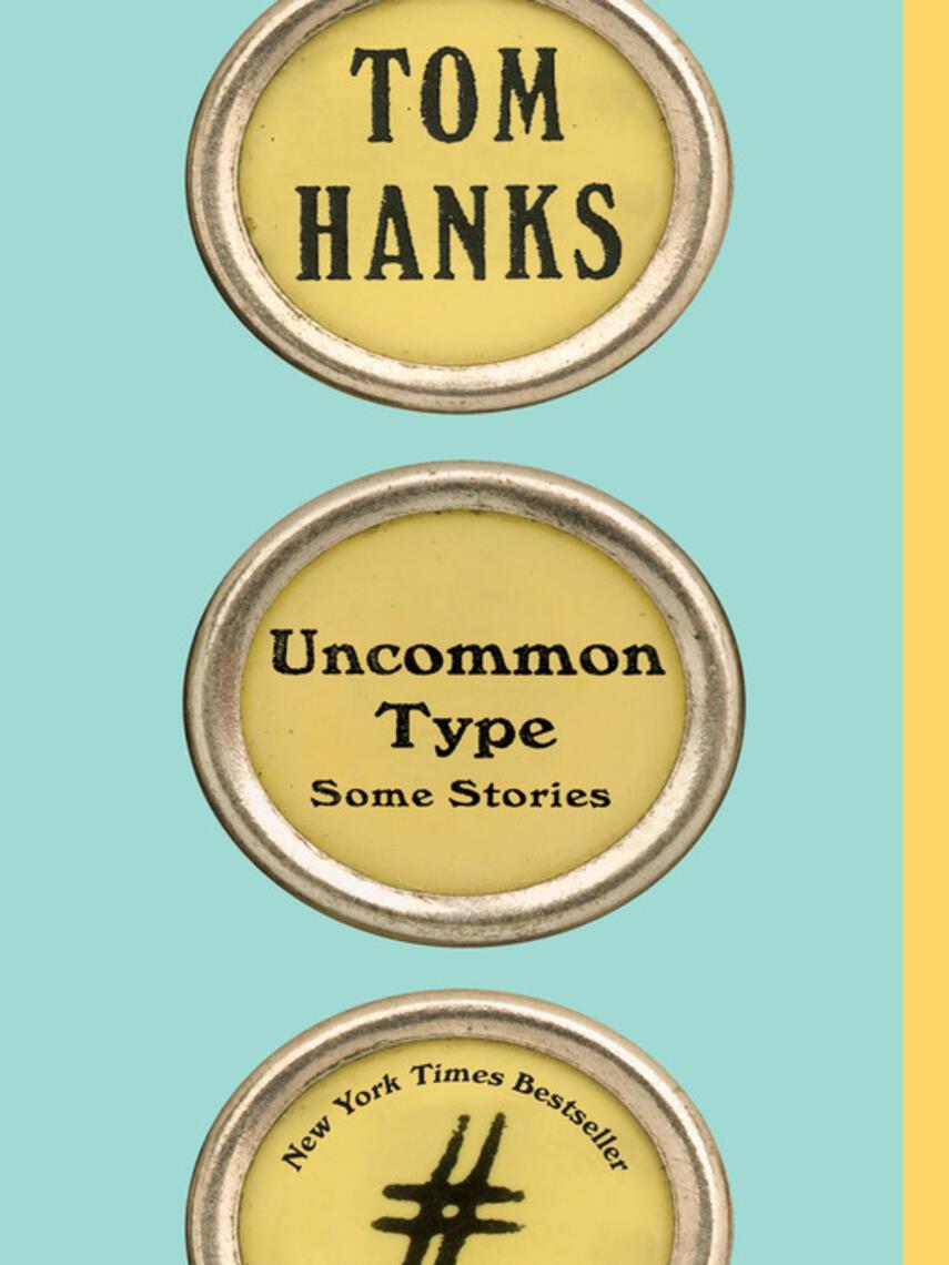 Tom Hanks: Uncommon type : Some Stories