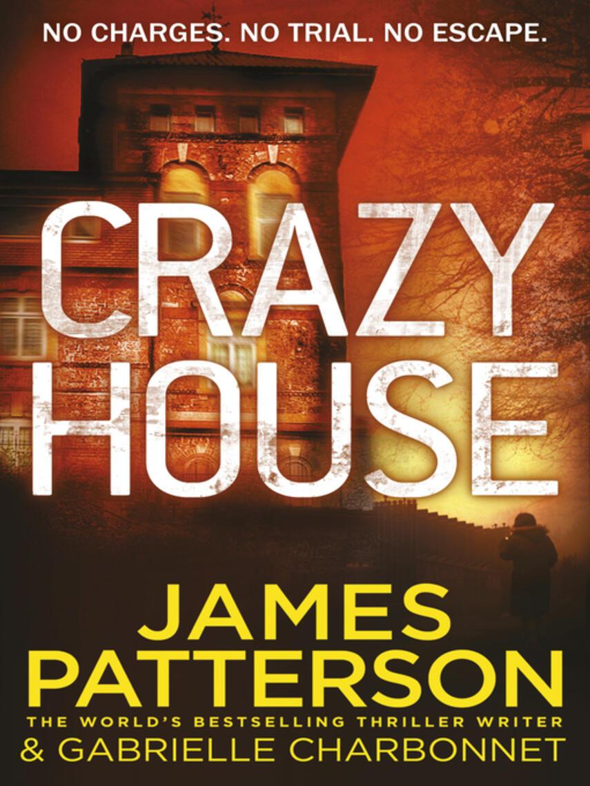 James Patterson: Crazy house