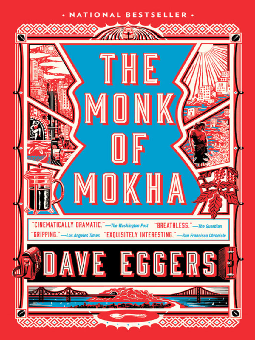 Dave Eggers: The monk of mokha