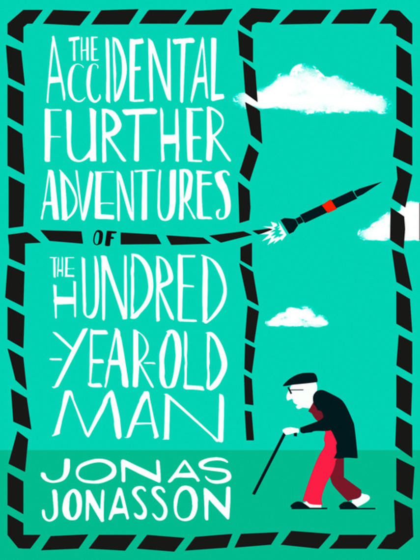 Jonas Jonasson: The accidental further adventures of the hundred-year-old man