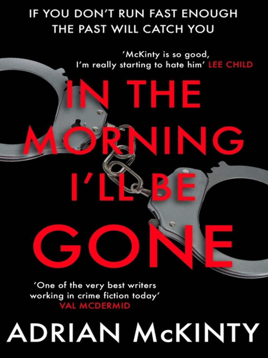 Adrian McKinty: In the morning i'll be gone