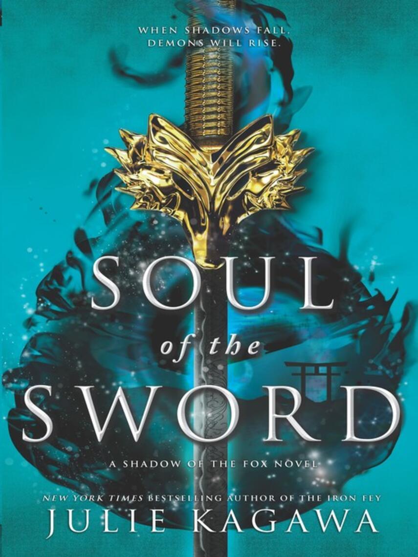 Julie Kagawa: Soul of the sword