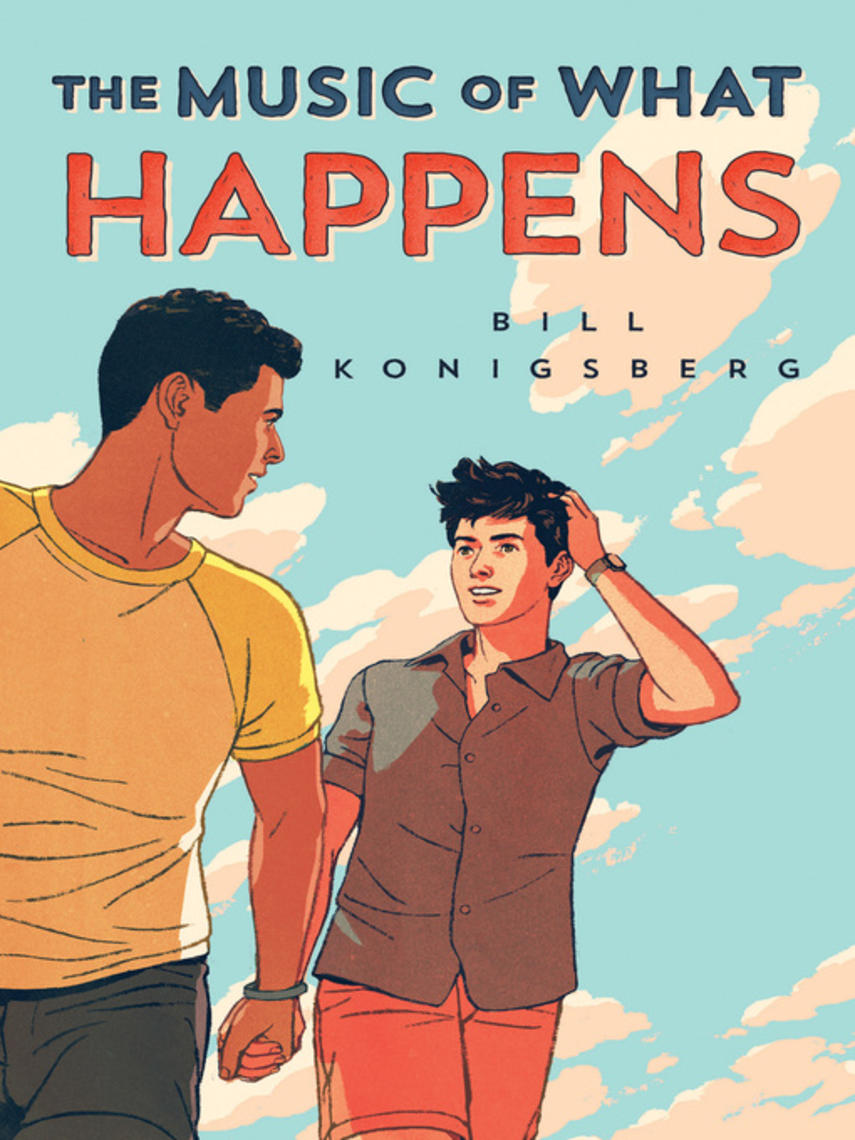 Bill Konigsberg: The music of what happens