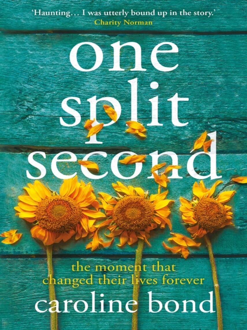 Caroline Bond: One split second