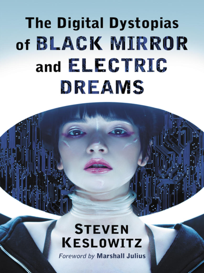 Steven Keslowitz: The digital dystopias of black mirror and electric dreams