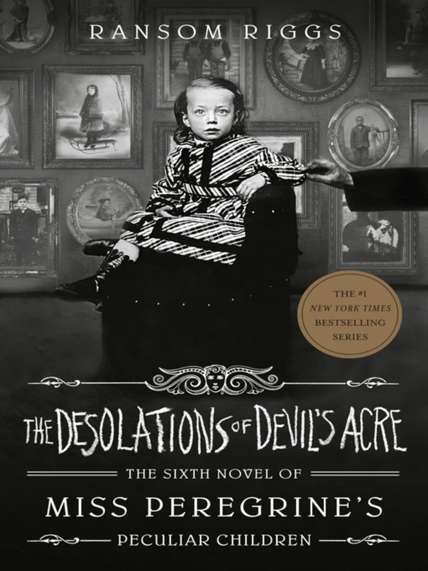 Ransom Riggs: The desolations of devil's acre : Miss peregrine's peculiar children series, book 6