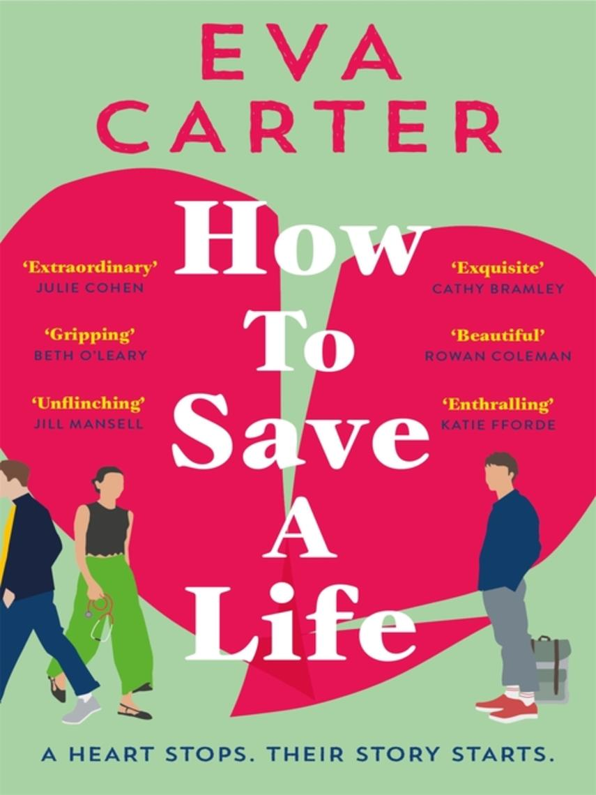 Eva Carter: How to save a life : The love story that starts when a heart stops