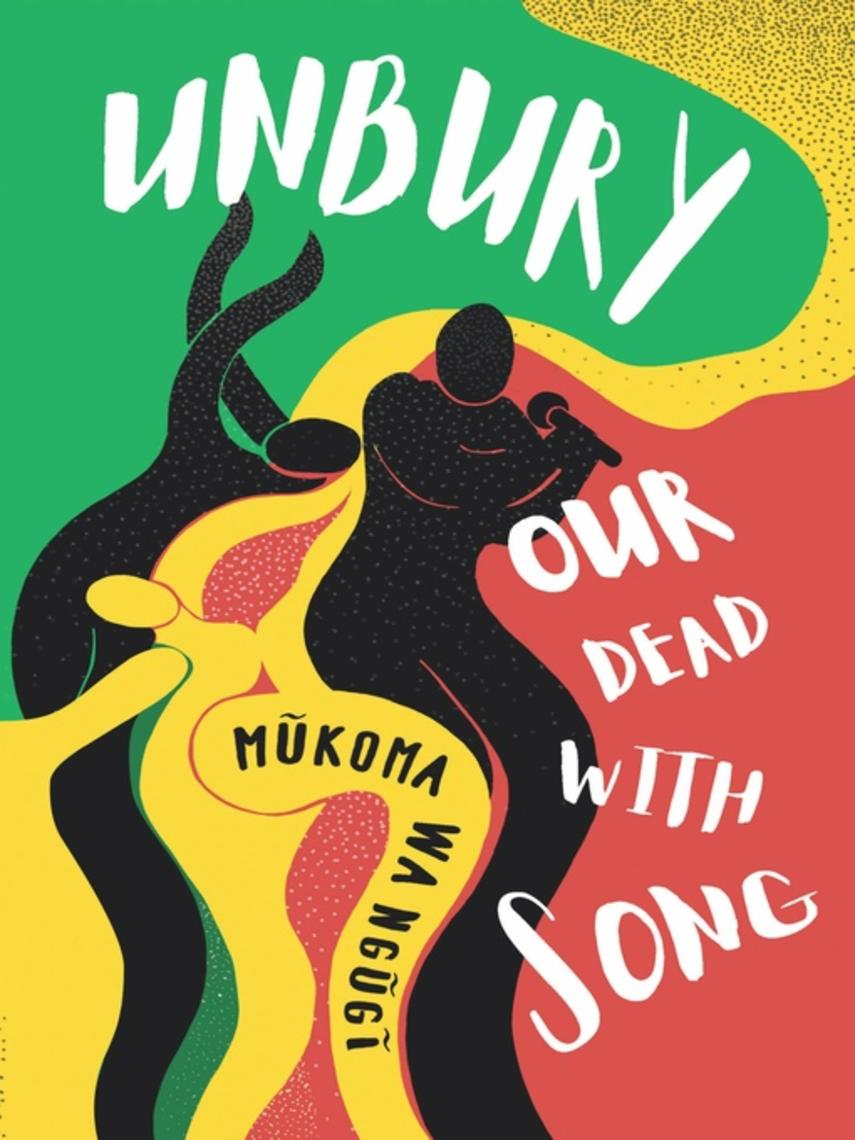 Mũkoma wa Ngũgĩ: Unbury our dead with song