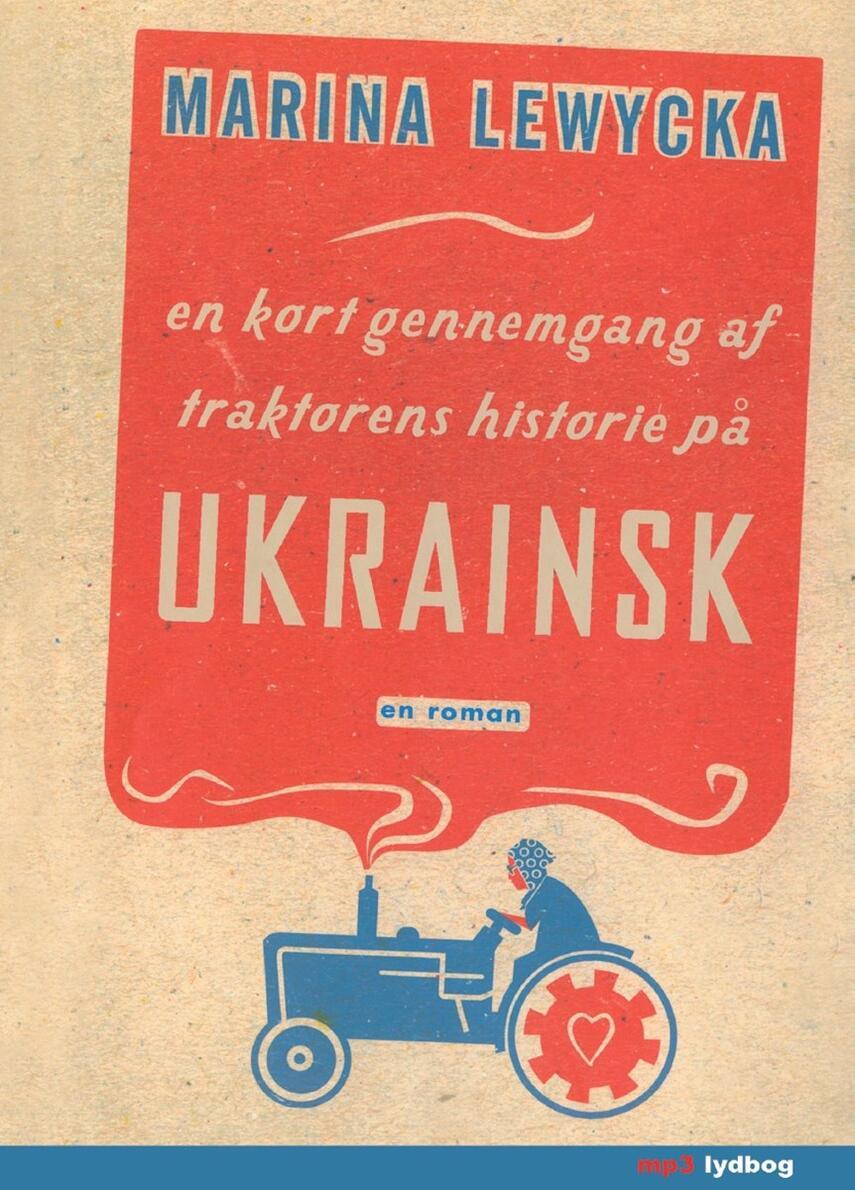 Marina Lewycka: En kort gennemgang af traktorens historie på ukrainsk