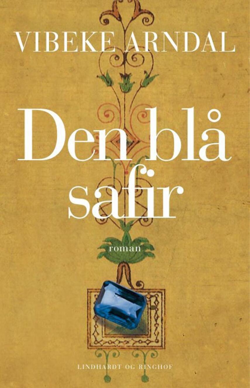 Vibeke Arndal: Den blå safir : roman