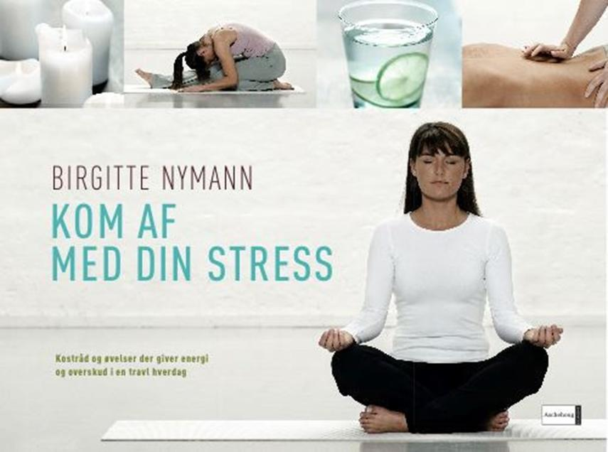 Birgitte Nymann: Kom af med din stress