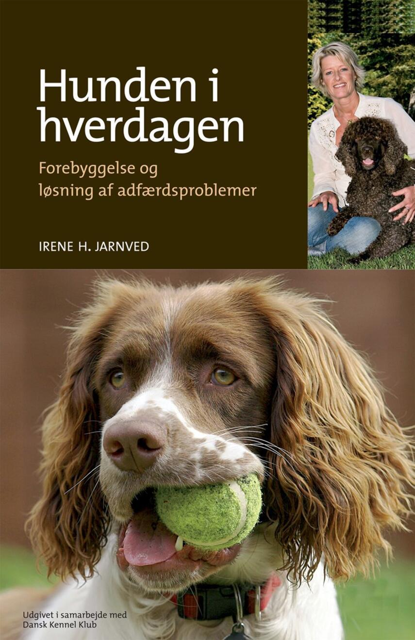 Irene H. Jarnved: Hunden i hverdagen : forebyggelse og løsning af adfærdsproblemer