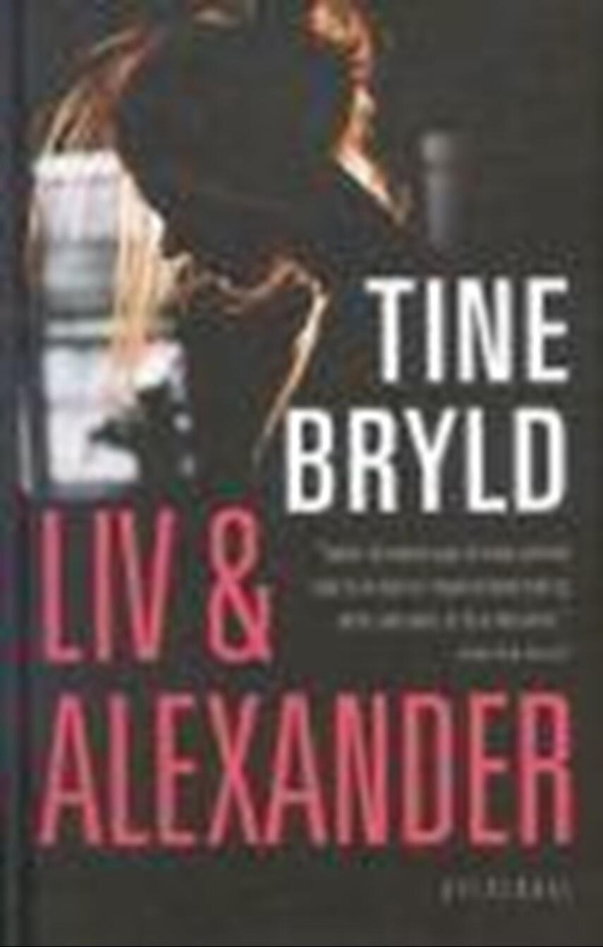 Tine Bryld: Liv og Alexander