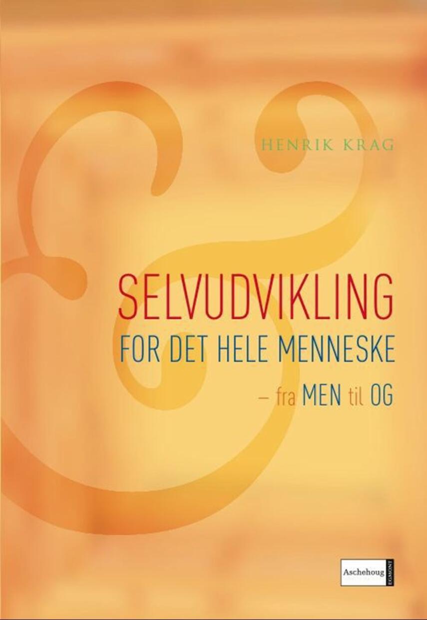 Henrik Krag: Selvudvikling for det hele menneske : fra men til og