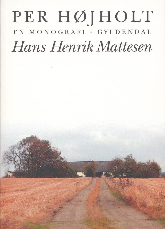 Per Højholt: Hans Henrik Mattesen : en monografi