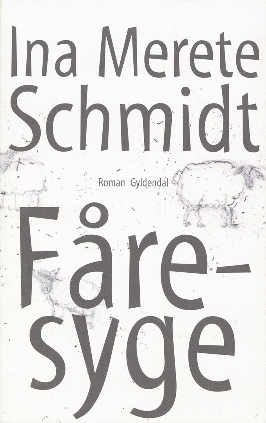 Ina Merete Schmidt: Fåresyge