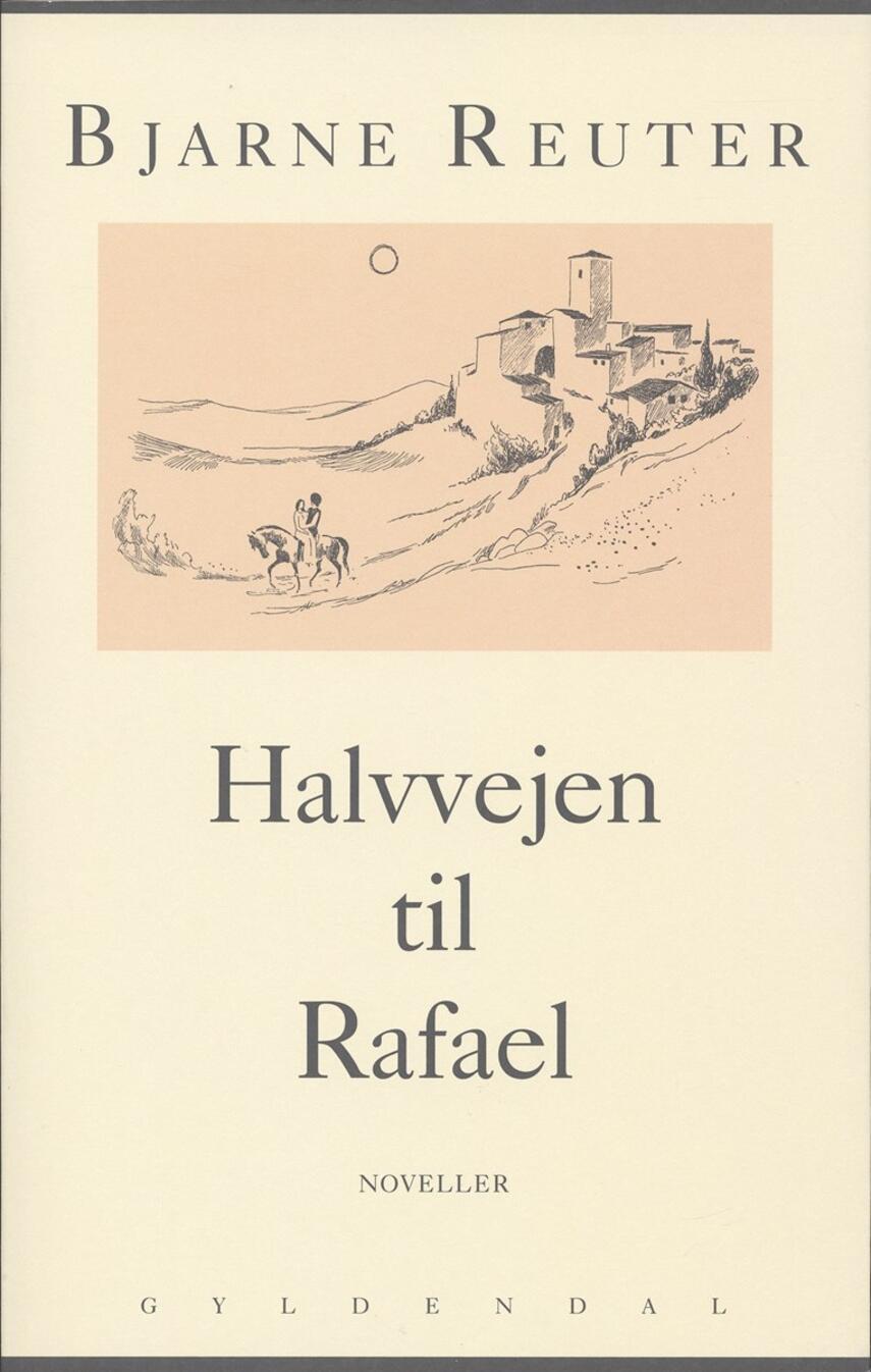 Bjarne Reuter: Halvvejen til Rafael