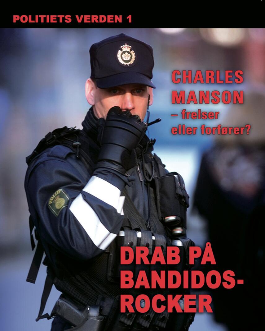 : Politiets verden. 1, Drab på bandidosrocker ved bombesprængning : frelser eller forfører?
