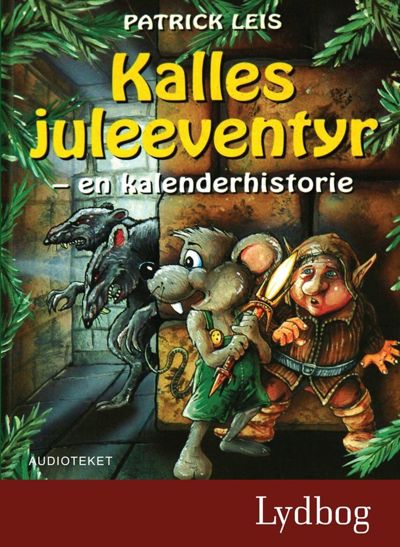 Patrick Leis: Kalles juleeventyr : en kalenderhistorie