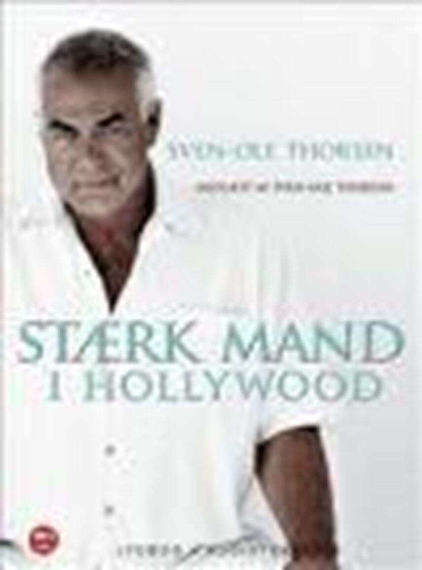 Sven-Ole Thorsen: Stærk mand i Hollywood