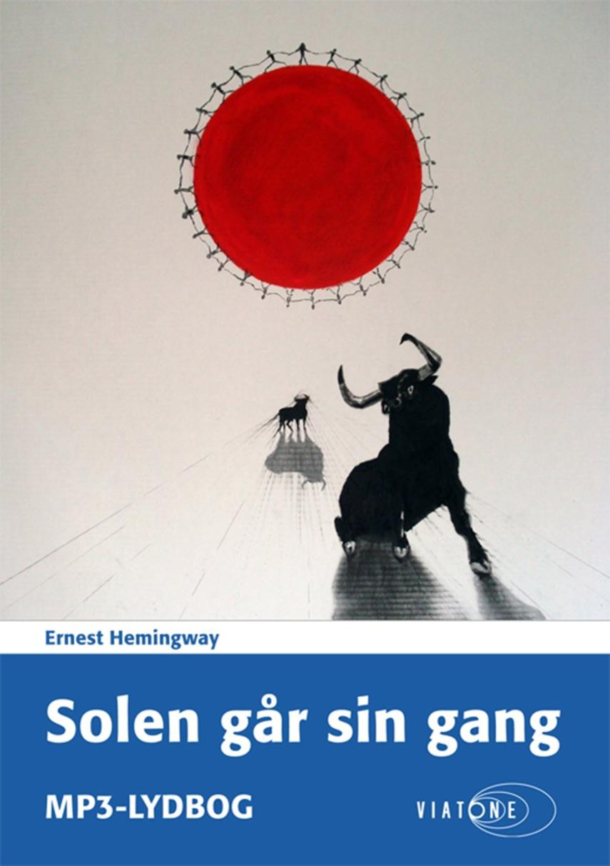 Ernest Hemingway: Solen går sin gang