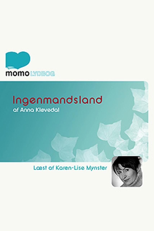 Anna Kløvedal: Ingenmandsland : en fortælling om afmagt og kærlighed