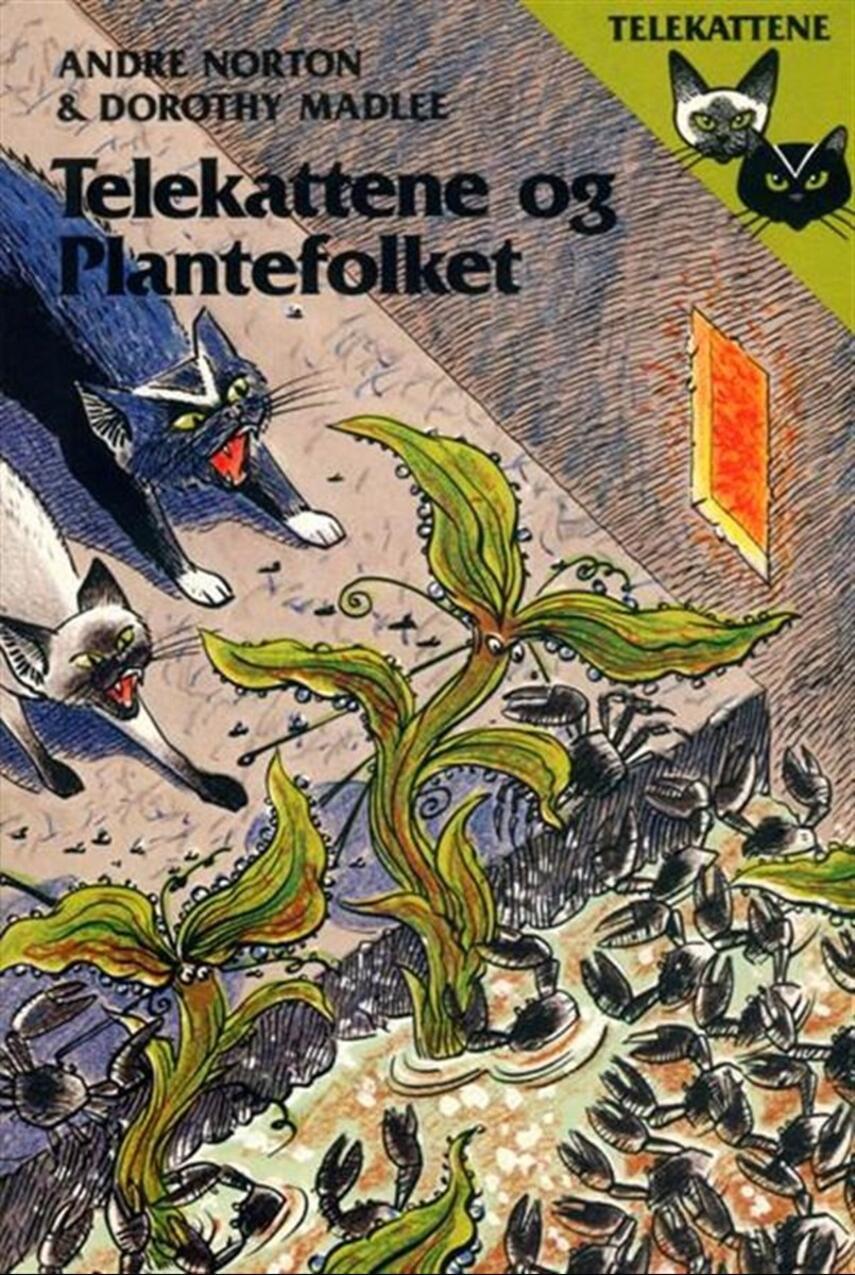 Andre Norton, Dorothy Madlee: Telekattene og plantefolket
