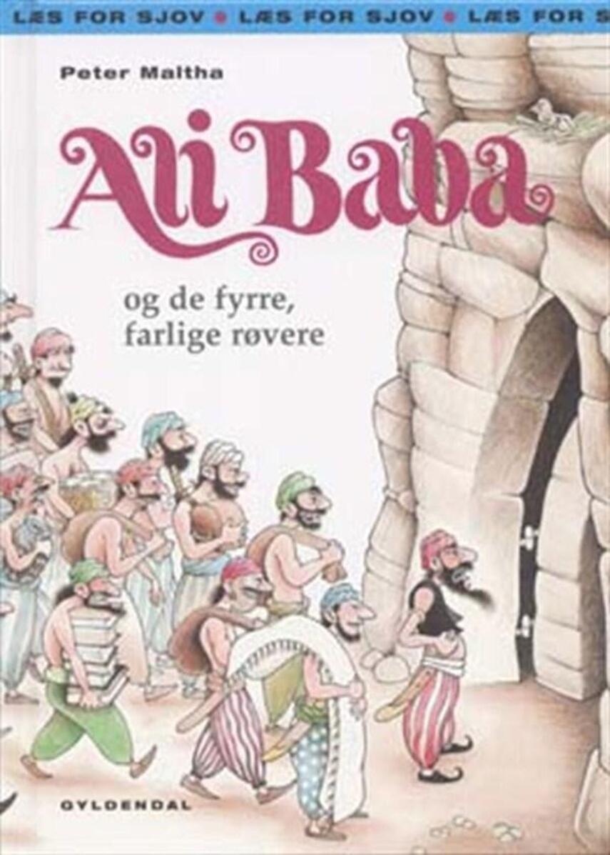 Peter Maltha: Ali Baba og de fyrre, farlige røvere