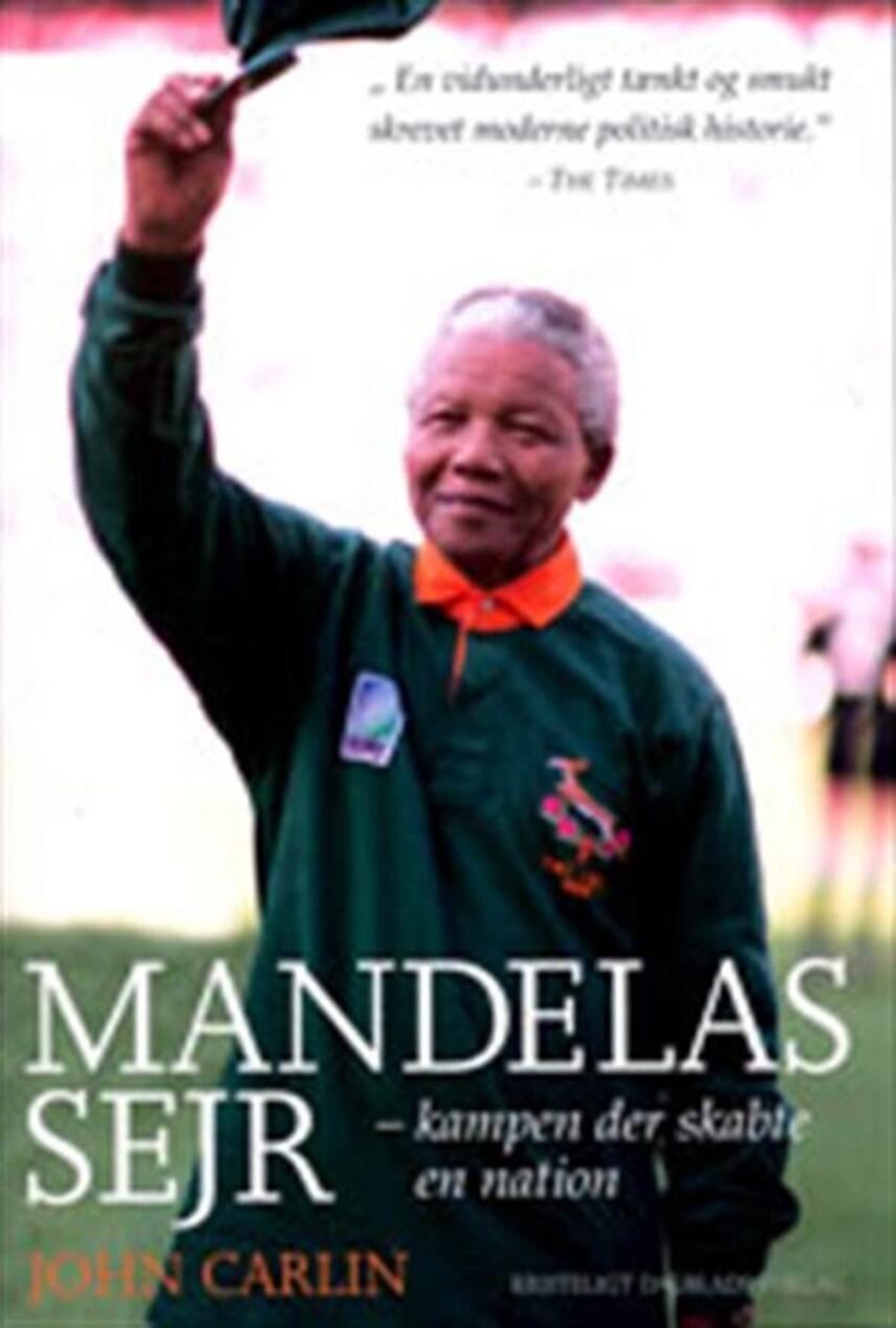 John Carlin: Mandelas sejr : kampen der skabte en nation