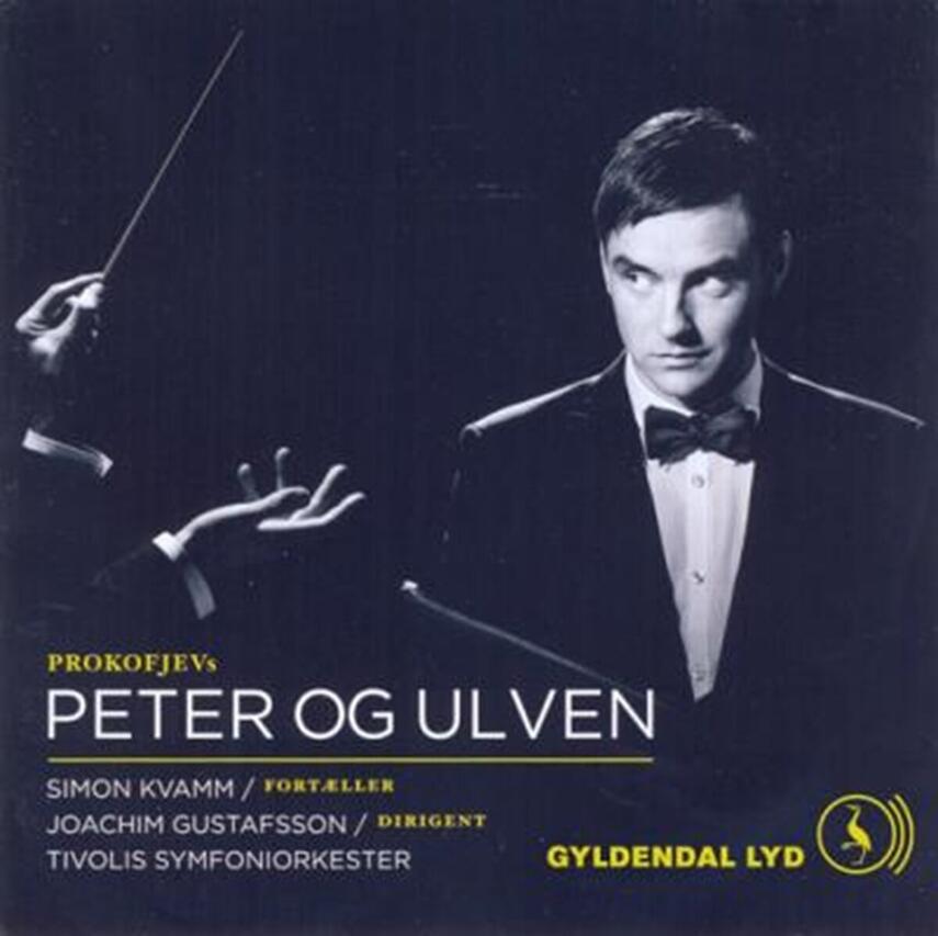 Sergej Prokof'ev: Peter og ulven (Gustafsson)