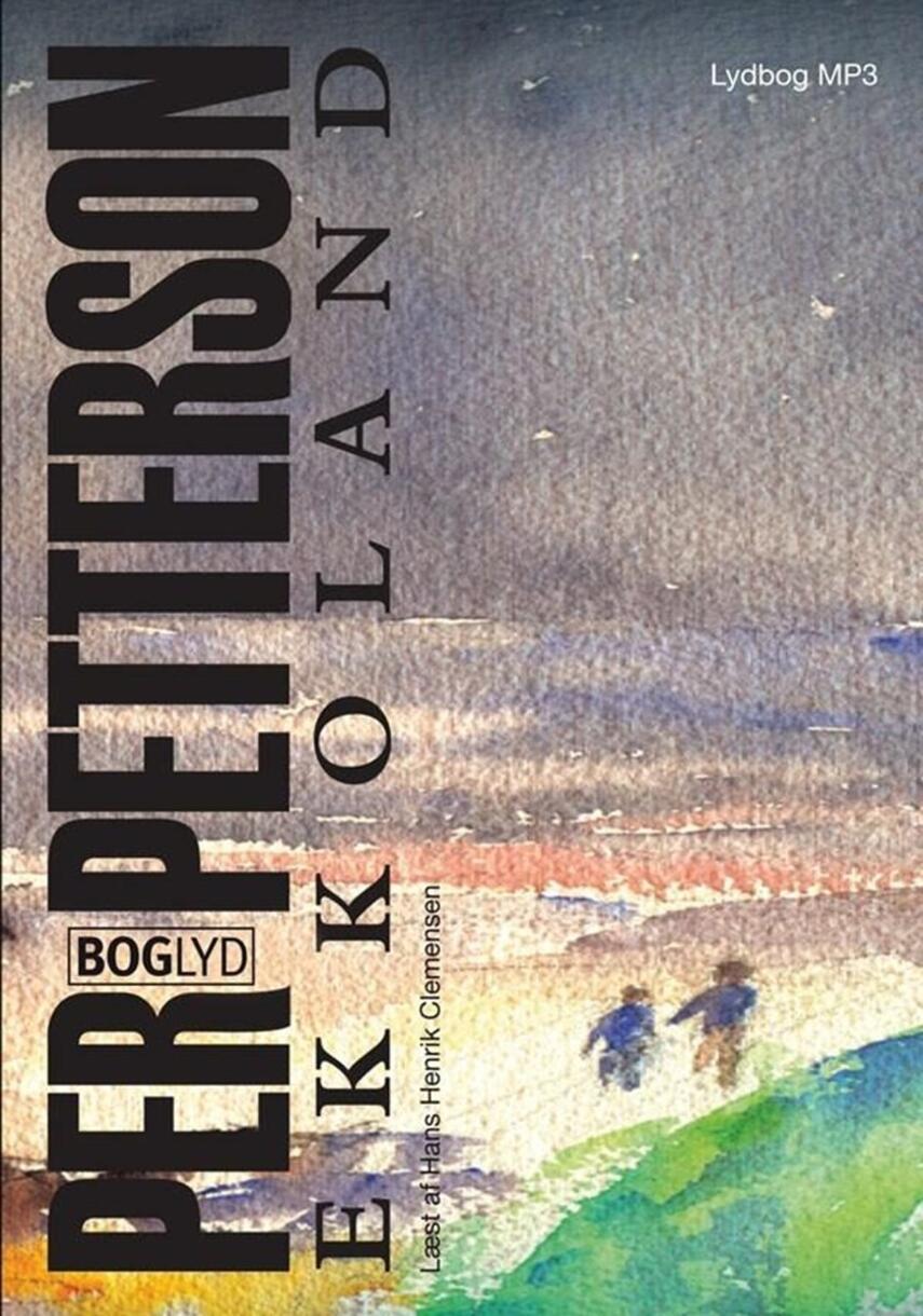 Per Petterson: Ekkoland