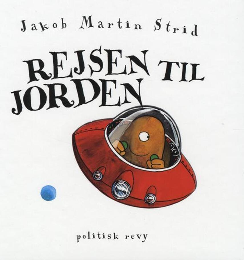 Jakob Martin Strid: Rejsen til jorden
