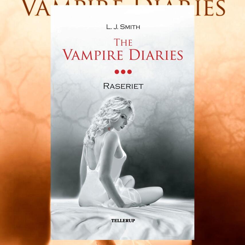 L. J. Smith: The vampire diaries. Bind 3, Raseriet