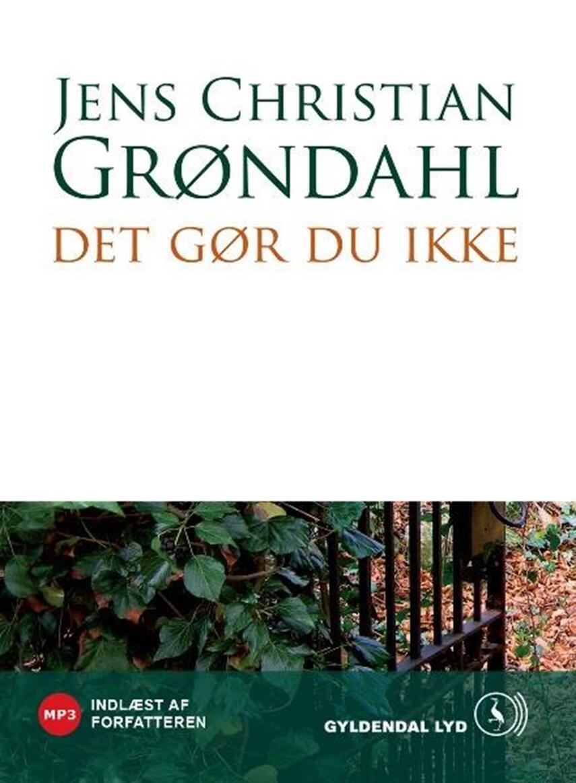 Jens Christian Grøndahl: Det gør du ikke