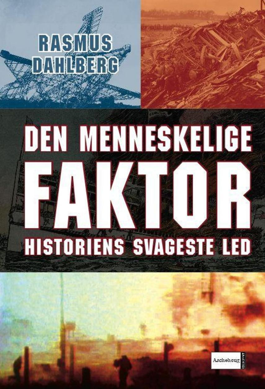Rasmus Dahlberg: Den menneskelige faktor : historiens svageste led