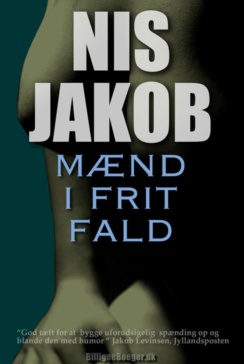 Nis Jakob: Mænd i frit fald : roman