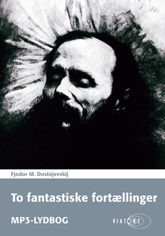 F. M. Dostojevskij: To fantastiske fortællinger