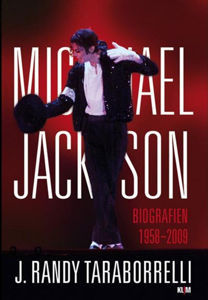 J. Randy Taraborrelli: Michael Jackson : biografien 1958-2009