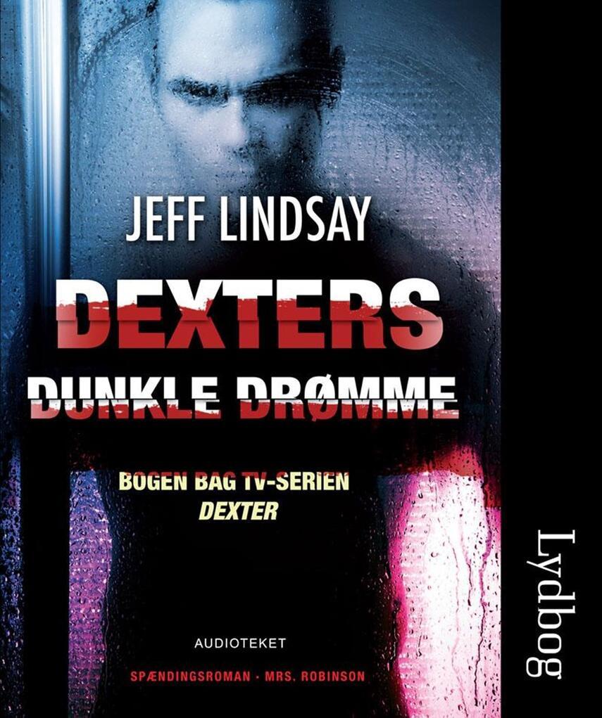 Jeffry P. Lindsay: Dexters dunkle drømme