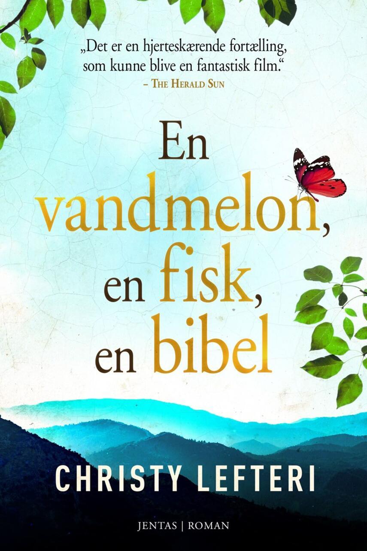 Christy Lefteri: En vandmelon, en fisk, en bibel : roman