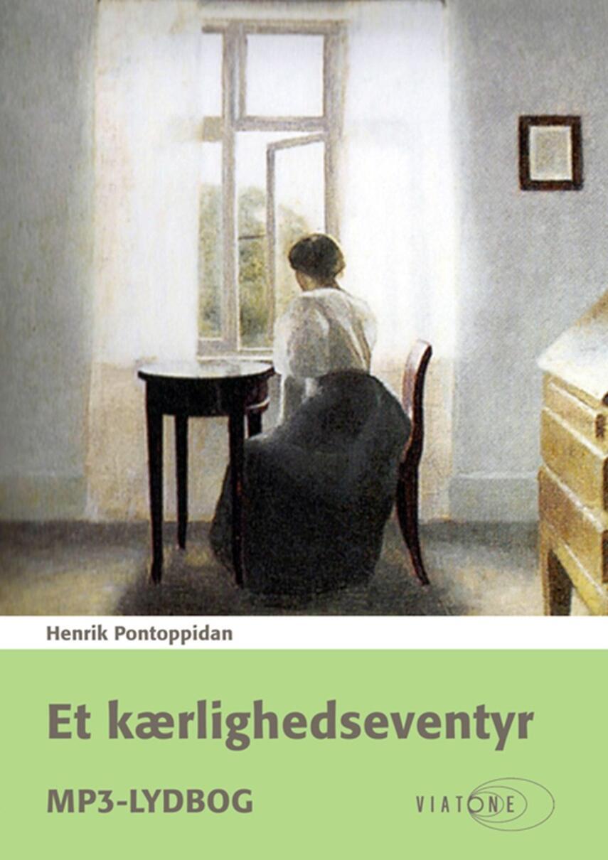 Henrik Pontoppidan: Et kærlighedseventyr