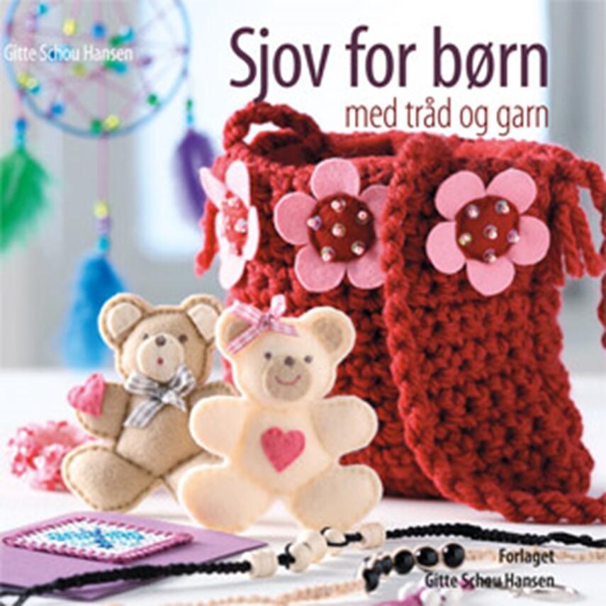 Gitte Schou Hansen: Sjov for børn med tråd og garn