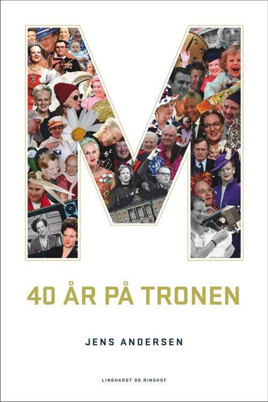 Jens Andersen (f. 1955): M - 40 år på tronen